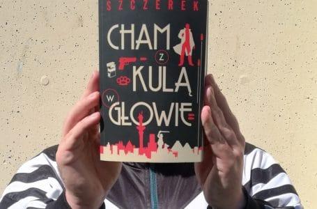 """""""Cham z kulą w głowie"""", czyli historia alternatywna według Ziemowita Szczerka."""