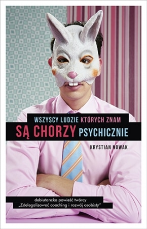 """Lajki tworzą tylko ułudę – rozmowa z autorem """"Wszyscy ludzie, których znam, są chorzy psychicznie"""""""