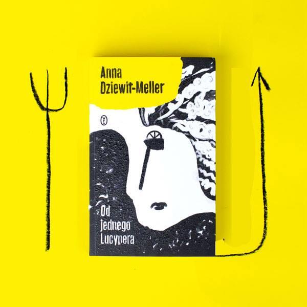 Anna Dziewit-Meller Od jednego Lucypera